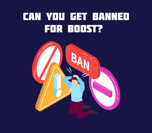 Can You Get Banned For Boost?
