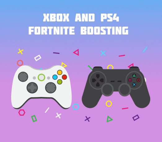 XBOX And PS4 Fortnite Boosting